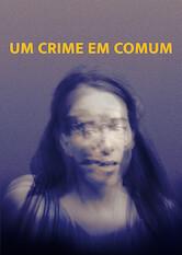 Search netflix Un crimen común / A Common Crime / Um Crime em Comum